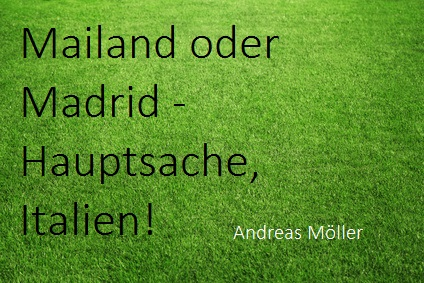 egal ob mailand oder madrid hauptsache